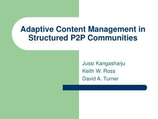 Adaptive Content Management in Structured P2P Communities