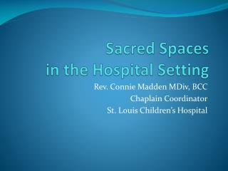 Sacred Spaces  in the Hospital Setting