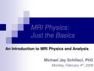 MRI Physics:  Just the Basics