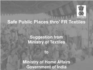 Safe Public Places  thro'  FR Textiles