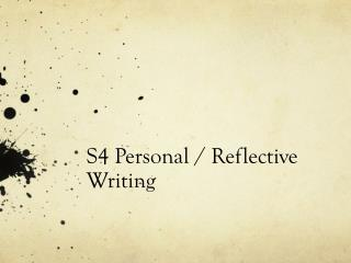 S4 Personal / Reflective Writing