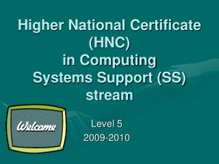 Higher National Certificate (HNC) in Computing Systems Support (SS) stream
