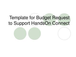 Template for Budget Request to Support HandsOn Connect