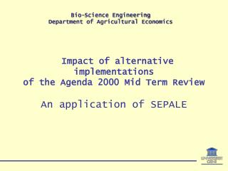 Impact of alternative implementations  of the Agenda 2000 Mid Term Review