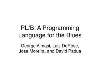 PL/B: A Programming Language for the Blues