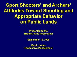 Sport Shooters' and Archers' Attitudes Toward Shooting and Appropriate Behavior on Public Lands