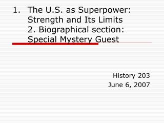 The U.S. as Superpower: Strength and Its Limits  2. Biographical section: Special Mystery Guest