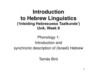 Introduction  to Hebrew Linguistics (' Inleiding Hebreeuwse Taalkunde')  UvA,  Week 8