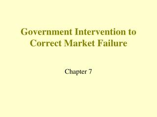 Government Intervention to Correct Market Failure