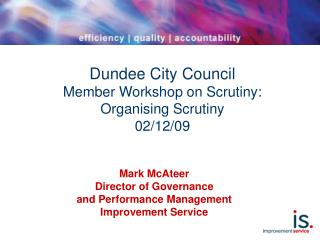 Dundee City Council Member Workshop on Scrutiny: Organising Scrutiny 02/12/09