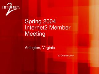 Spring 2004  Internet2 Member Meeting