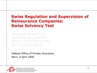Swiss Regulation and Supervision of Reinsurance Companies:  Swiss Solvency Test