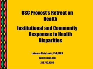 USC Provost's Retreat on Health  Institutional and Community Responses to Health Disparities