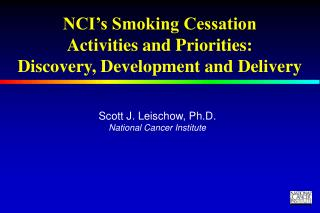NCI's Smoking Cessation  Activities and Priorities:   Discovery, Development and Delivery