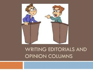 Writing editorials and opinion columns