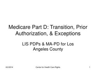 Medicare Part D: Transition, Prior Authorization,  Exceptions