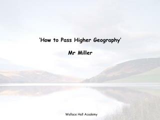 'How to Pass Higher Geography' Mr Miller