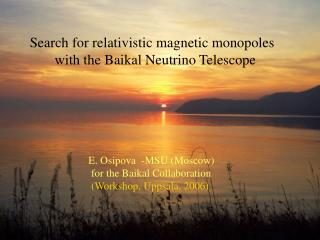 Search for relativistic magnetic monopoles          with the Baikal Neutrino Telescope