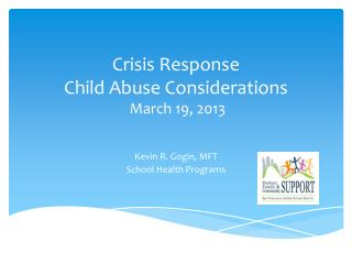 Crisis Response Child Abuse Considerations  March 19, 2013