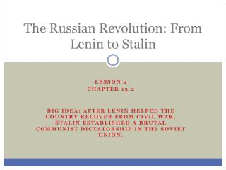 The Russian Revolution: From Lenin to Stalin