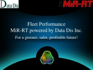 Fleet Performance MiR-RT powered by Data Dis Inc.