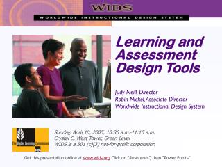 Learning and Assessment Design Tools Judy Neill, Director Robin Nickel, Associate Director