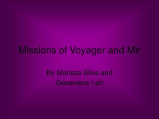 Missions of Voyager and Mir
