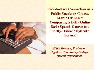 Ellen Bremen, Professor Highline Community College  Speech Department