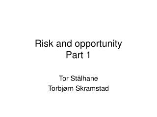 Risk and opportunity Part 1
