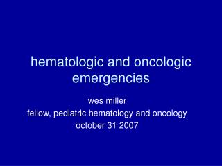 hematologic and oncologic emergencies