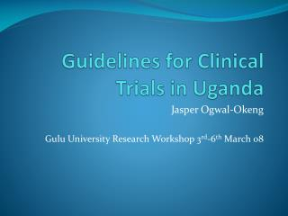 Guidelines for Clinical Trials in Uganda