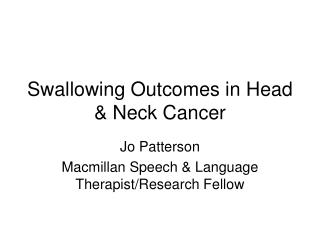 Swallowing Outcomes in Head & Neck Cancer