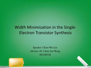 Width  Minimization  i n the Single-Electron Transistor Synthesis