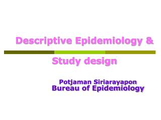 Descriptive Epidemiology &  Study design