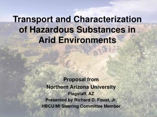 Proposal from Northern Arizona University  Flagstaff, AZ Presented by Richard D. Foust, Jr.