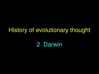 History of evolutionary thought 2  Darwin