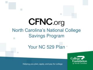 North Carolina's National College Savings Program Your NC 529 Plan