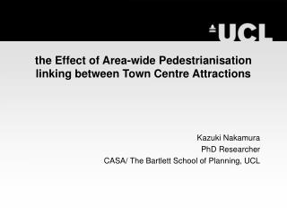 the Effect of Area-wide Pedestrianisation linking between Town Centre Attractions