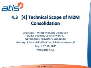 4.3   [4] Technical Scope of M2M Consolidation
