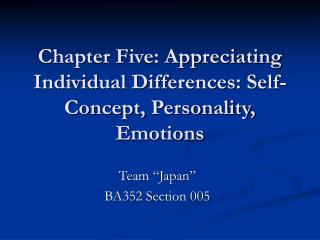 Chapter Five: Appreciating Individual Differences: Self-Concept, Personality, Emotions