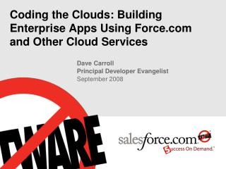 Coding the Clouds: Building Enterprise Apps Using Force and Other Cloud Services