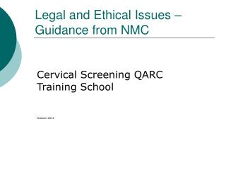 Legal and Ethical Issues –    Guidance from NMC