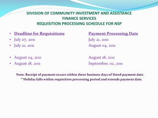 Deadline for Requisitions Payment Processing Date July 07, 2011				July 21, 2011