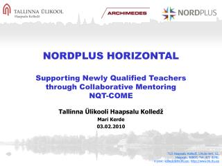 NORDPLUS HORIZONTAL Supporting Newly Qualified Teachers through Collaborative Mentoring NQT-COME