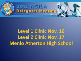 Level 1 Clinic Nov. 16 Level 2 Clinic Nov. 17 Menlo Atherton High School