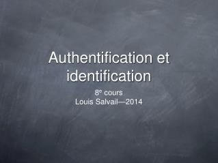 Authentification et identification
