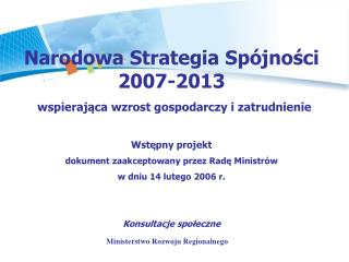 Narodowa Strategia Spójności 2007-2013 wspierająca wzrost gospodarczy i zatrudnienie