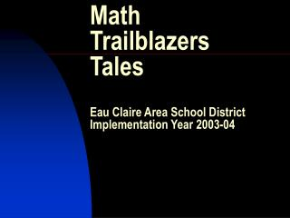 Math Trailblazers Tales Eau Claire Area School District Implementation Year 2003-04