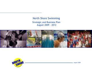 North Shore Swimming Strategic and Business Plan   August 2009 - 2012