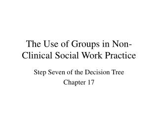 The Use of Groups in Non-Clinical Social Work Practice